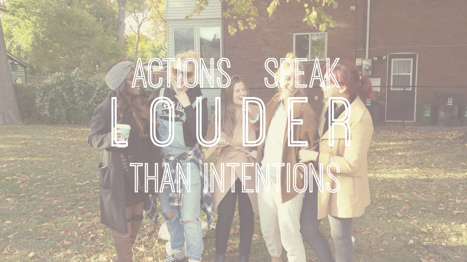 actions-louder-intentions